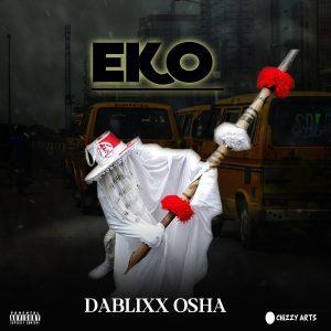 DaBlixx Osha – Eko (Full Album)